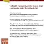 Attualità e prospettiva della finanza degli enti locali e delle riforme territoriali.